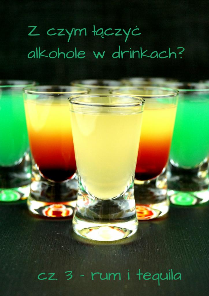 z czym lączyć rum i tequilę