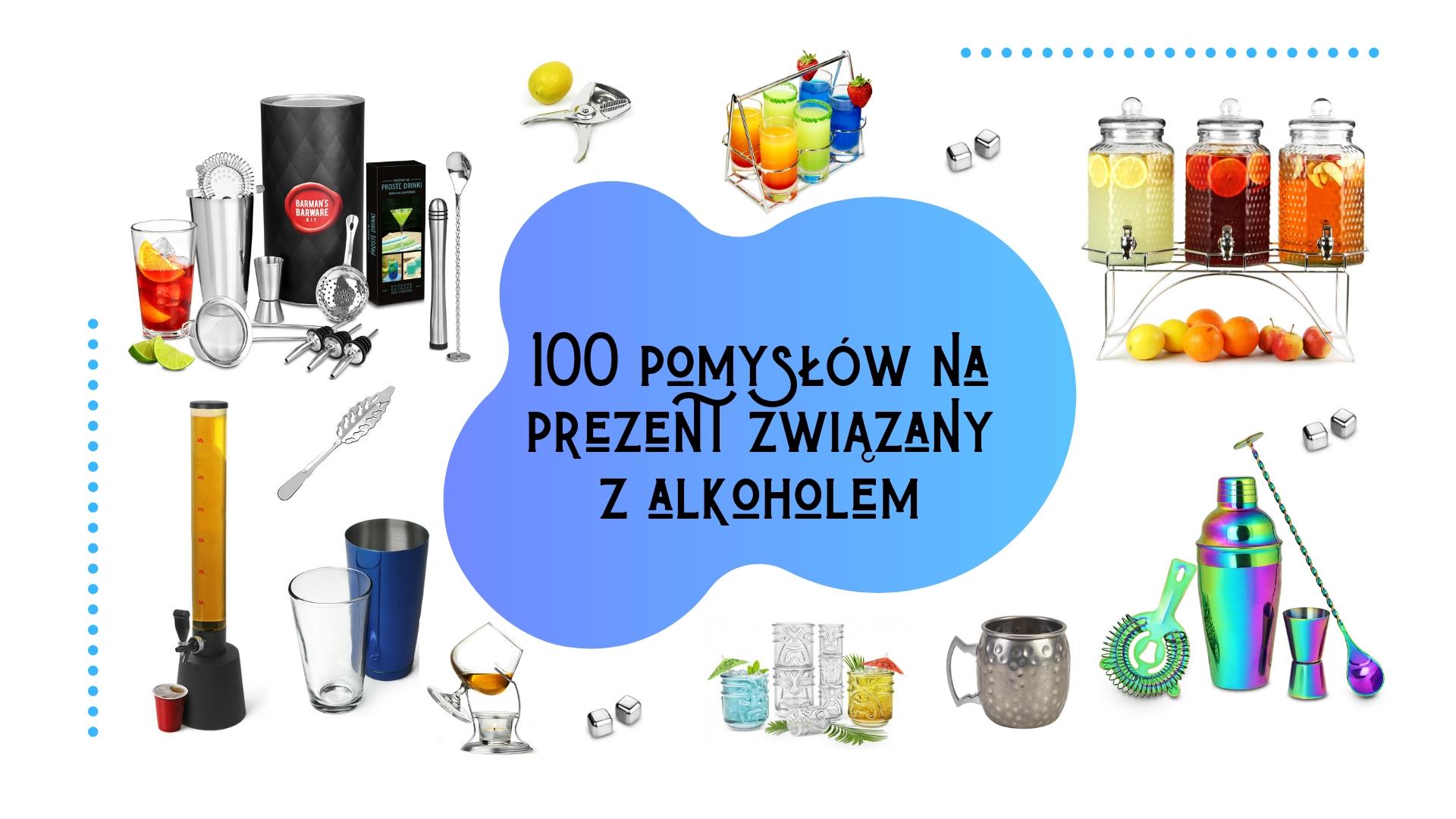 Prezenty związane z alkoholem – ponad 100 pomysłów